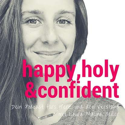 Happy, holy & confident